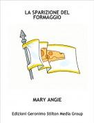 MARY ANGIE - LA SPARIZIONE DEL FORMAGGIO