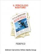 FEDEFICO - IL PERICOLOSORODITORE!