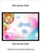 GiornaLola Club! - GiornaLola Club!