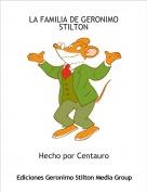Hecho por Centauro - LA FAMILIA DE GERONIMO STILTON
