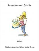 Aishia - Il compleanno di Petunia.