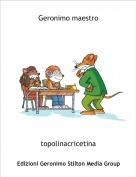 topolinacricetina - Geronimo maestro