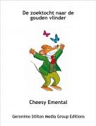 Cheesy Emental - De zoektocht naar de gouden vlinder