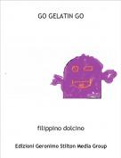 filippino dolcino - GO GELATIN GO