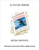 RATON CIENTIFICO - EL ECO DEL ROEDOR