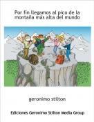 geronimo stilton - Por fín llegamos al pico de la montaña más alta del mundo
