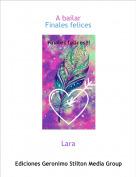 Lara - A bailarFinales felices