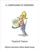 Topastrid Topano - IL COMPLEANNO DI GERONIMO