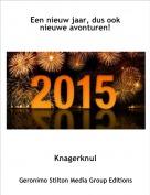 Knagerknul - Een nieuw jaar, dus ook nieuwe avonturen!