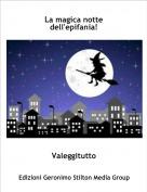 Valeggitutto - La magica notte dell'epifania!