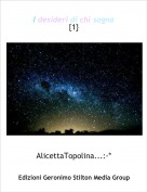 AlicettaTopolina...:-* - I desideri di chi sogna{1}