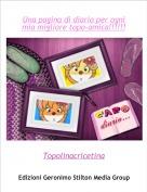 Topolinacricetina - Una pagina di diario per ogni mia migliore topo-amica!!!!!!