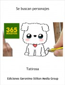 Tatirosa - Se buscan personajes