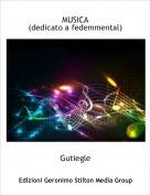 Gutiegle - MUSICA(dedicato a fedemmental)