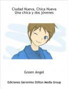 Green Angel - Ciudad Nueva, Chica NuevaUna chica y dos jóvenes