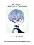 Carol y Ángela - Así soy yo 2!(PERSONAJES A ELEGIR)