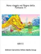 KRY!!! - Nono viaggio nel Regno della Fantasia !!!
