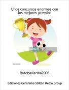 Ratobailarina2008 - Unos concursos enormes con los mejores premios