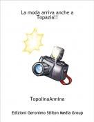 TopolinaAnnina - La moda arriva anche a Topazia!!