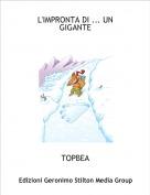 TOPBEA - L'IMPRONTA DI ... UN GIGANTE