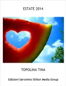 TOPOLINA TINA - ESTATE 2014