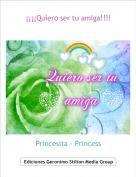 Princesita - Princess - ¡¡¡¡Quiero ser tu amiga!!!!