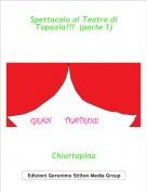Chiartopina - Spettacolo al Teatro di Topazia!!!  (parte 1)
