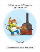 Topina7 - Il Ristorante di Trappola(prima parte)
