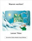Lenner Tilton - Waarom wachten?