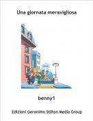 benny1 - Una giornata meravigliosa