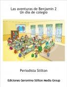 Periodista Stilton - Las aventuras de Benjamin 2 Un día de colegio