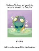 Cartiza - Bulboso Verba y su increíble aventura en el río Quesilo