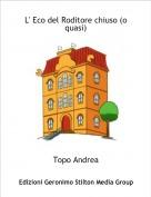 Topo Andrea - L' Eco del Roditore chiuso (o quasi)