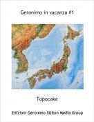 Topocake - Geronimo in vacanza #1