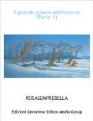 ROSASEMPREBELLA - Il grande potere dell'inverno (Parte 1)