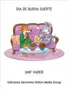 UMF VADER - DIA DE BUENA SUERTE