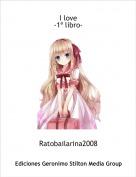 Ratobailarina2008 - I love-1ª libro-