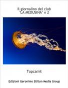 """Topcamil - Il giornalino del club""""LA MEDUSINA"""" n 2"""