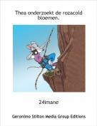 24imane - Thea onderzoekt de rozacold bloemen.