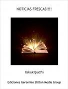 rakukipuchi - NOTICIAS FRESCAS!!!!