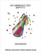 topotopoale - UN CARNEVALE CON I BAFFI!!!!!