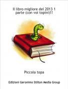 Piccola topa - Il libro migliore del 2013 1 parte (con voi topini)!!
