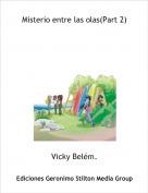 Vicky Belém. - Misterio entre las olas(Part 2)