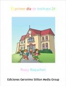 Rossy Roquefort - El primer día de instituto 2#