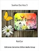 RatiCar - Sueños Escritos 5