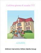 AZZURRA - L'ultimo giorno di scuola !!!!!