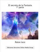 Raton loco - El secreto de la Fantasia 1º parte