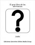Juabs - El gran libro de las adivinanzas