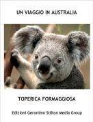 TOPERICA FORMAGGIOSA - UN VIAGGIO IN AUSTRALIA