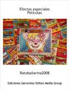 Ratobailarina2008 - Efectos especiales Películas
